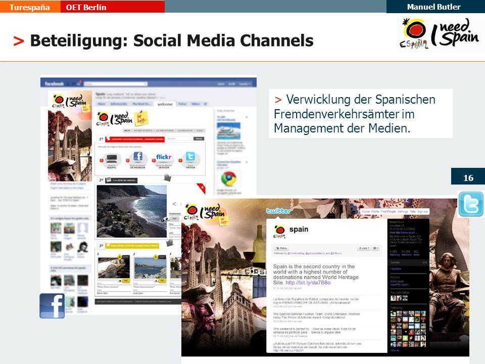 TurespañaOET Berlín Manuel Butler 16 > Beteiligung: Social Media Channels > Verwicklung der Spanischen Fremdenverkehrsämter im Management der Medien.