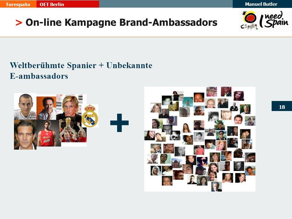 TurespañaOET Berlín Manuel Butler 18 > On-line Kampagne Brand-Ambassadors Weltberühmte Spanier + Unbekannte E-ambassadors +