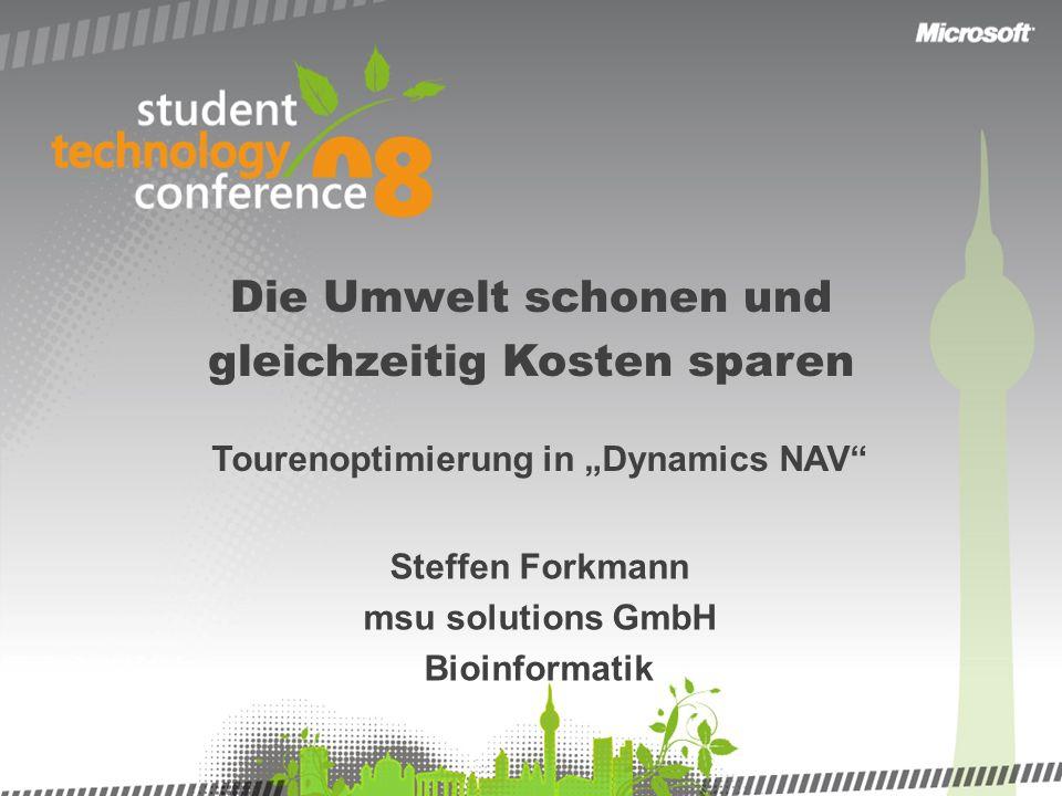 Die Umwelt schonen und gleichzeitig Kosten sparen Tourenoptimierung in Dynamics NAV Steffen Forkmann msu solutions GmbH Bioinformatik