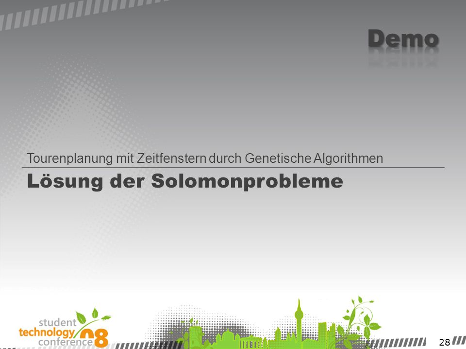 28 Lösung der Solomonprobleme Tourenplanung mit Zeitfenstern durch Genetische Algorithmen