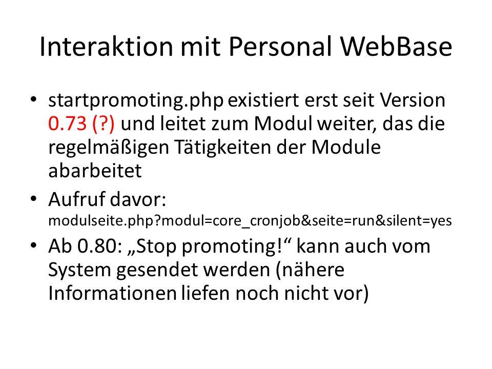 Interaktion mit Personal WebBase startpromoting.php existiert erst seit Version 0.73 (?) und leitet zum Modul weiter, das die regelmäßigen Tätigkeiten