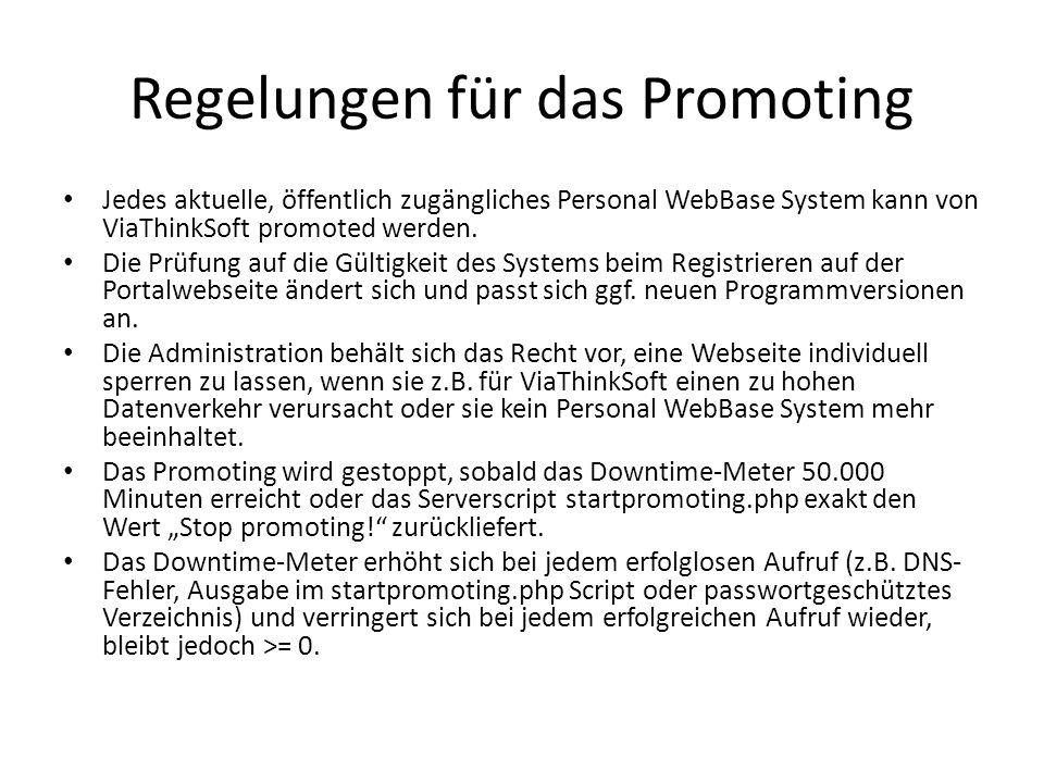 Regelungen für das Promoting Jedes aktuelle, öffentlich zugängliches Personal WebBase System kann von ViaThinkSoft promoted werden. Die Prüfung auf di