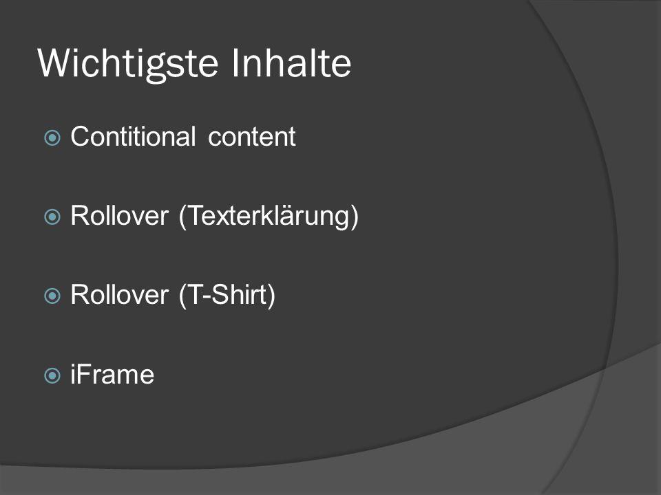 Wichtigste Inhalte Contitional content Rollover (Texterklärung) Rollover (T-Shirt) iFrame