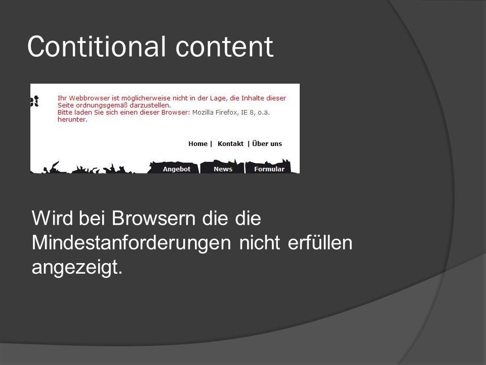 Contitional content Wird bei Browsern die die Mindestanforderungen nicht erfüllen angezeigt.