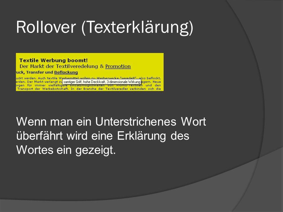 Rollover (Texterklärung) Wenn man ein Unterstrichenes Wort überfährt wird eine Erklärung des Wortes ein gezeigt.