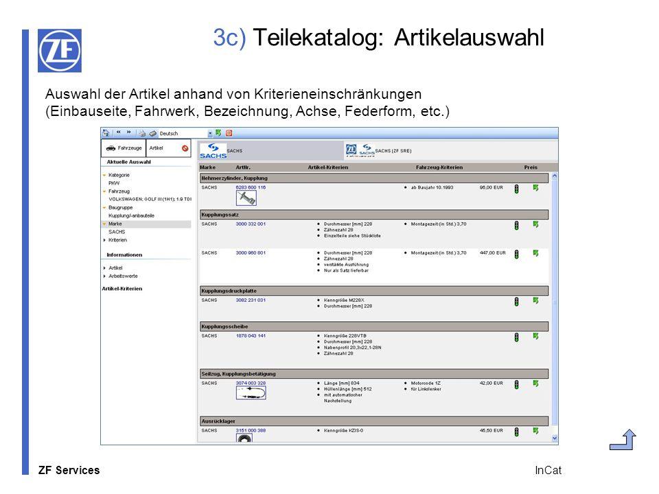 ZF Services InCat 3c) Teilekatalog: Artikelauswahl Auswahl der Artikel anhand von Kriterieneinschränkungen (Einbauseite, Fahrwerk, Bezeichnung, Achse,
