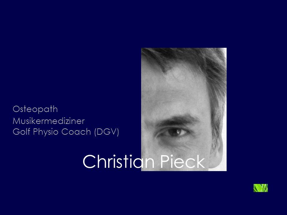 Christian Pieck Osteopath Musikermediziner Golf Physio Coach (DGV)