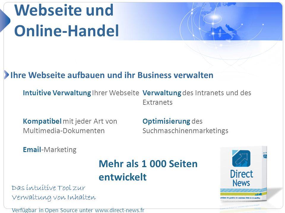 Webseite und Online-Handel Ihre Webseite aufbauen und ihr Business verwalten Intuitive Verwaltung Ihrer Webseite Kompatibel mit jeder Art von Multimed