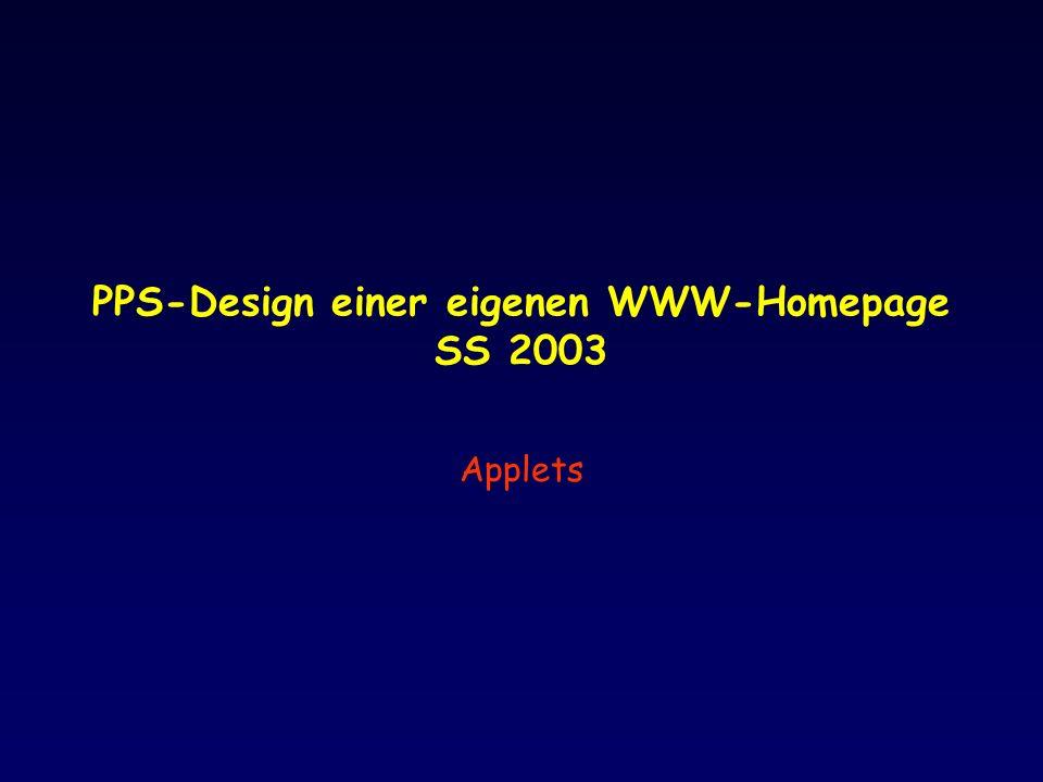PPS-Design einer eigenen WWW-Homepage SS 2003 Applets