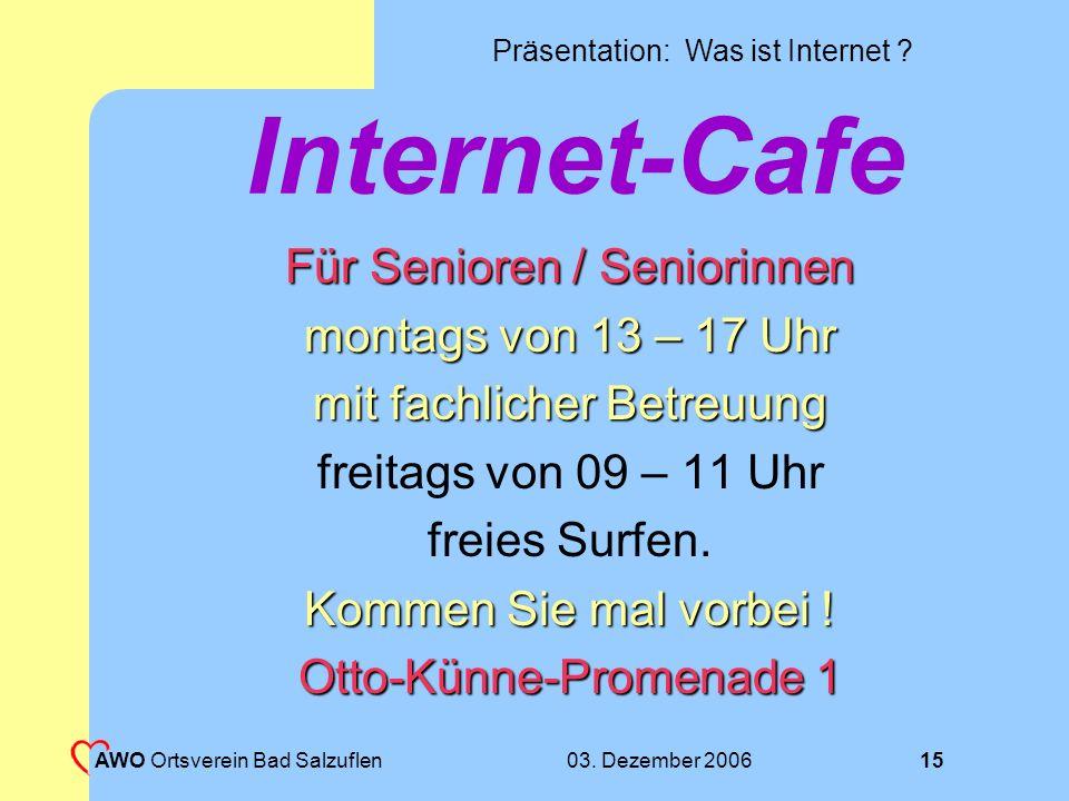 Präsentation: Was ist Internet ? 03. Dezember 2006 AWO Ortsverein Bad Salzuflen 14 Bilder suchen