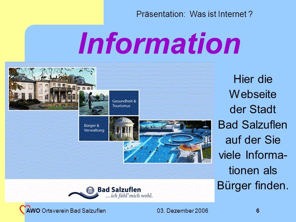 Präsentation: Was ist Internet .03. Dezember 2006 AWO Ortsverein Bad Salzuflen 5 Was geht .