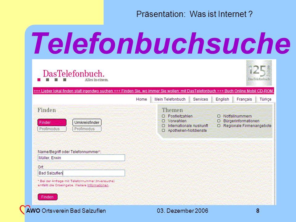 Präsentation: Was ist Internet ? 03. Dezember 2006 AWO Ortsverein Bad Salzuflen 7 AWO-Webseite