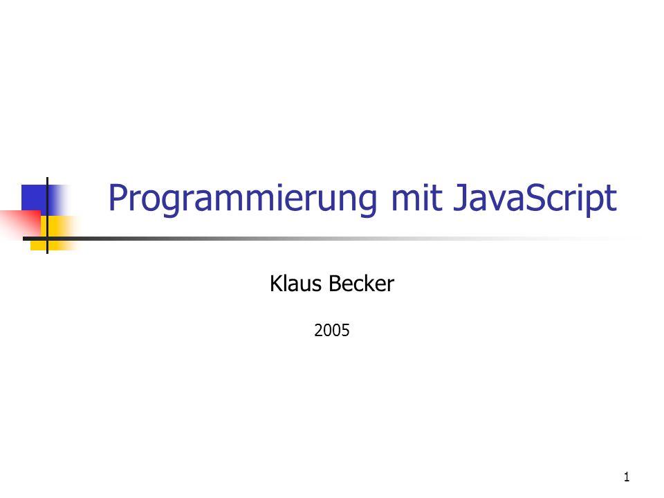 1 Programmierung mit JavaScript Klaus Becker 2005