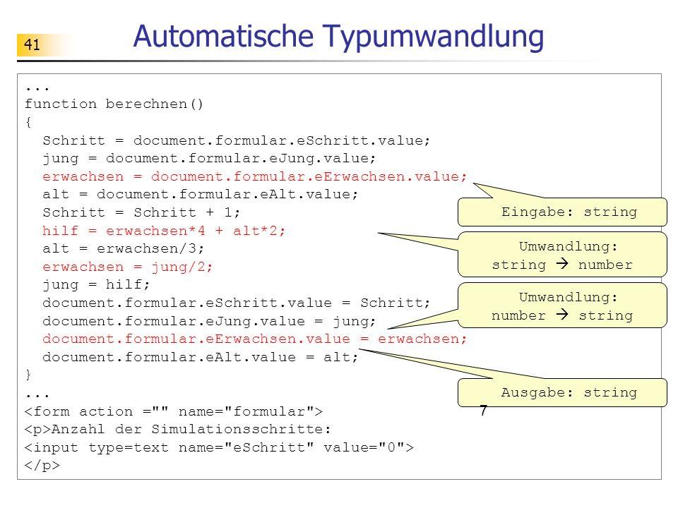 41... function berechnen() { Schritt = document.formular.eSchritt.value; jung = document.formular.eJung.value; erwachsen = document.formular.eErwachse