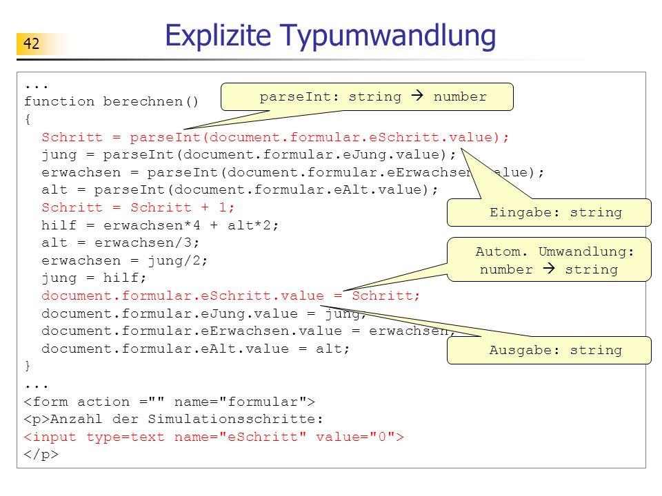42... function berechnen() { Schritt = parseInt(document.formular.eSchritt.value); jung = parseInt(document.formular.eJung.value); erwachsen = parseIn
