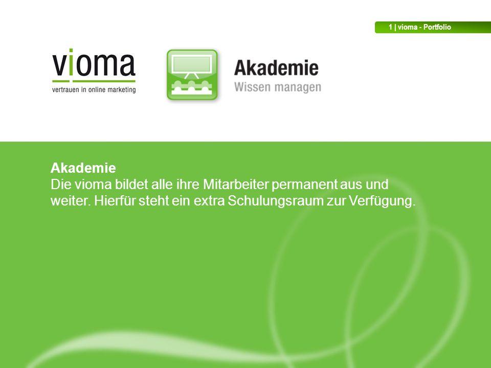 Akademie Die vioma bildet alle ihre Mitarbeiter permanent aus und weiter.