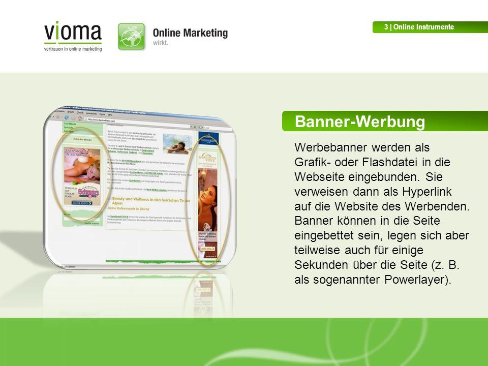Banner-Werbung Werbebanner werden als Grafik- oder Flashdatei in die Webseite eingebunden.