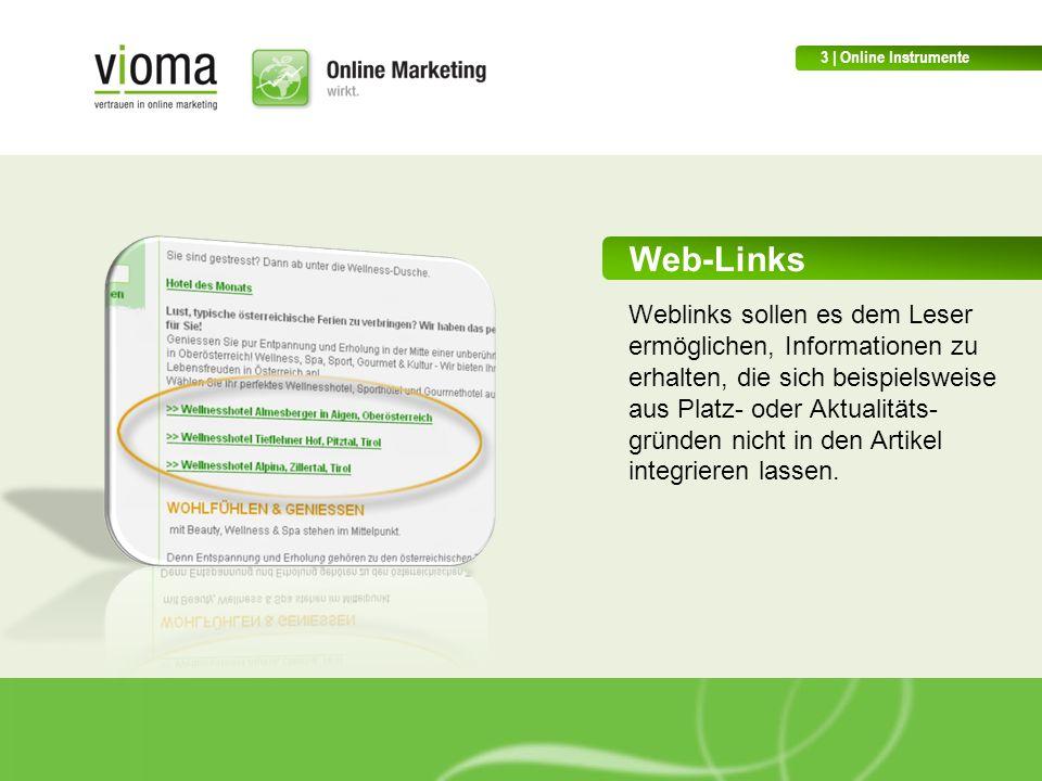Web-Links Weblinks sollen es dem Leser ermöglichen, Informationen zu erhalten, die sich beispielsweise aus Platz- oder Aktualitäts- gründen nicht in den Artikel integrieren lassen.