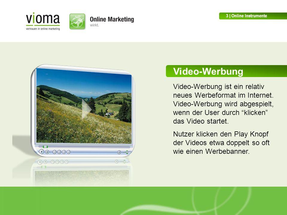 Video-Werbung Video-Werbung ist ein relativ neues Werbeformat im Internet.