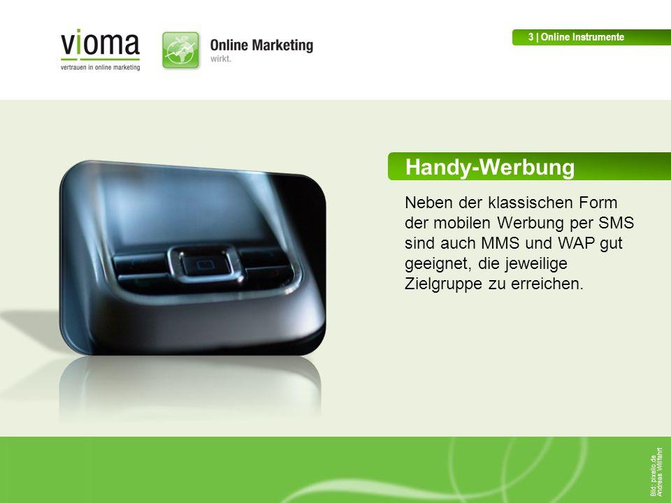 Handy-Werbung Neben der klassischen Form der mobilen Werbung per SMS sind auch MMS und WAP gut geeignet, die jeweilige Zielgruppe zu erreichen.