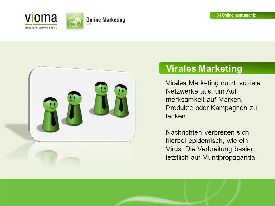 Virales Marketing Virales Marketing nutzt soziale Netzwerke aus, um Auf- merksamkeit auf Marken, Produkte oder Kampagnen zu lenken.