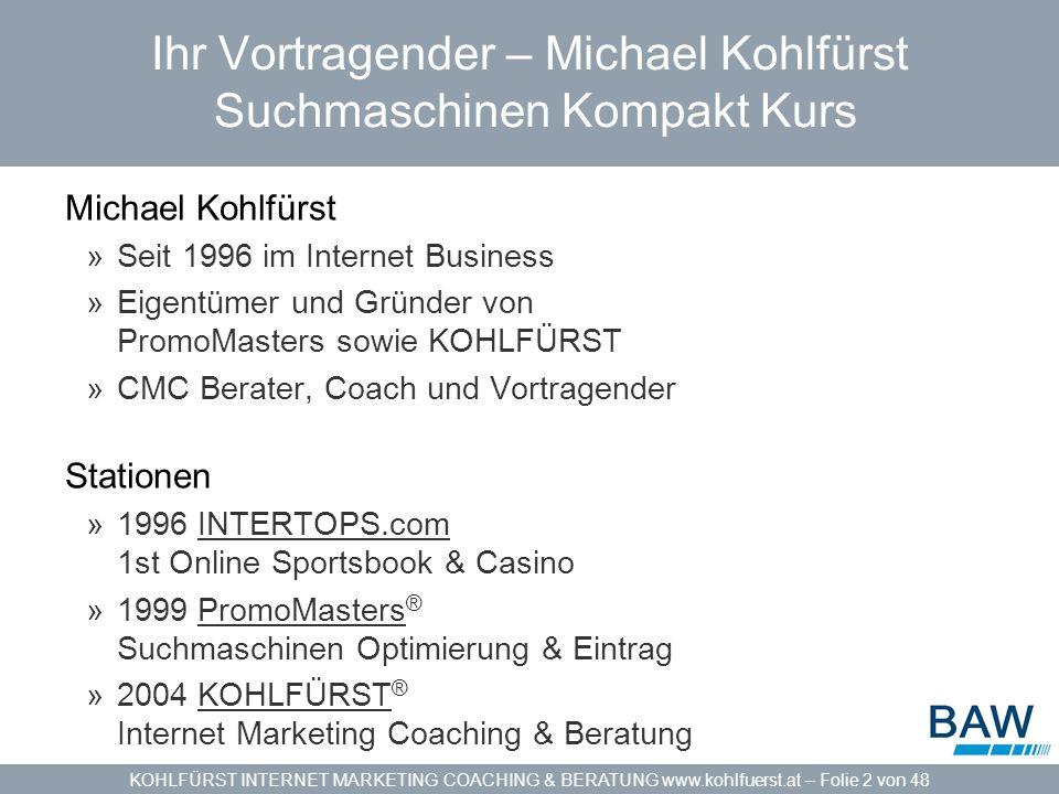 KOHLFÜRST INTERNET MARKETING COACHING & BERATUNG www.kohlfuerst.at – Folie 13 von 48 On-Page Optimierung TITLE – Meta Tags