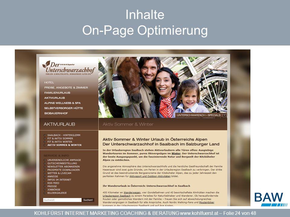 KOHLFÜRST INTERNET MARKETING COACHING & BERATUNG www.kohlfuerst.at – Folie 24 von 48 Inhalte On-Page Optimierung