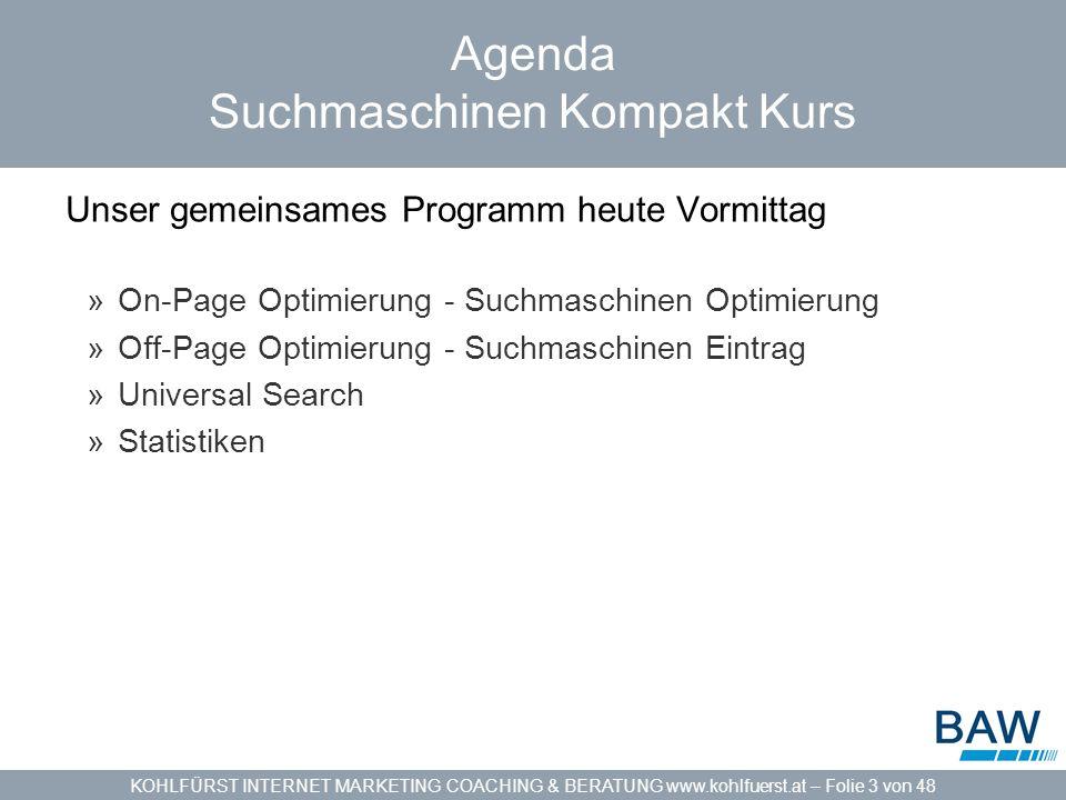 KOHLFÜRST INTERNET MARKETING COACHING & BERATUNG www.kohlfuerst.at – Folie 14 von 48 On-Page Optimierung TITLE – Meta Tags