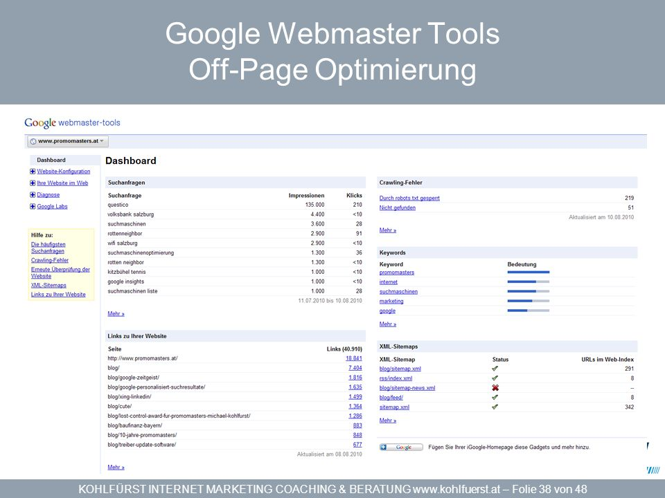 KOHLFÜRST INTERNET MARKETING COACHING & BERATUNG www.kohlfuerst.at – Folie 38 von 48 Google Webmaster Tools Off-Page Optimierung