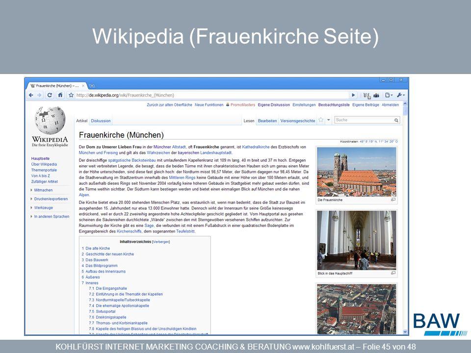 KOHLFÜRST INTERNET MARKETING COACHING & BERATUNG www.kohlfuerst.at – Folie 45 von 48 Wikipedia (Frauenkirche Seite)