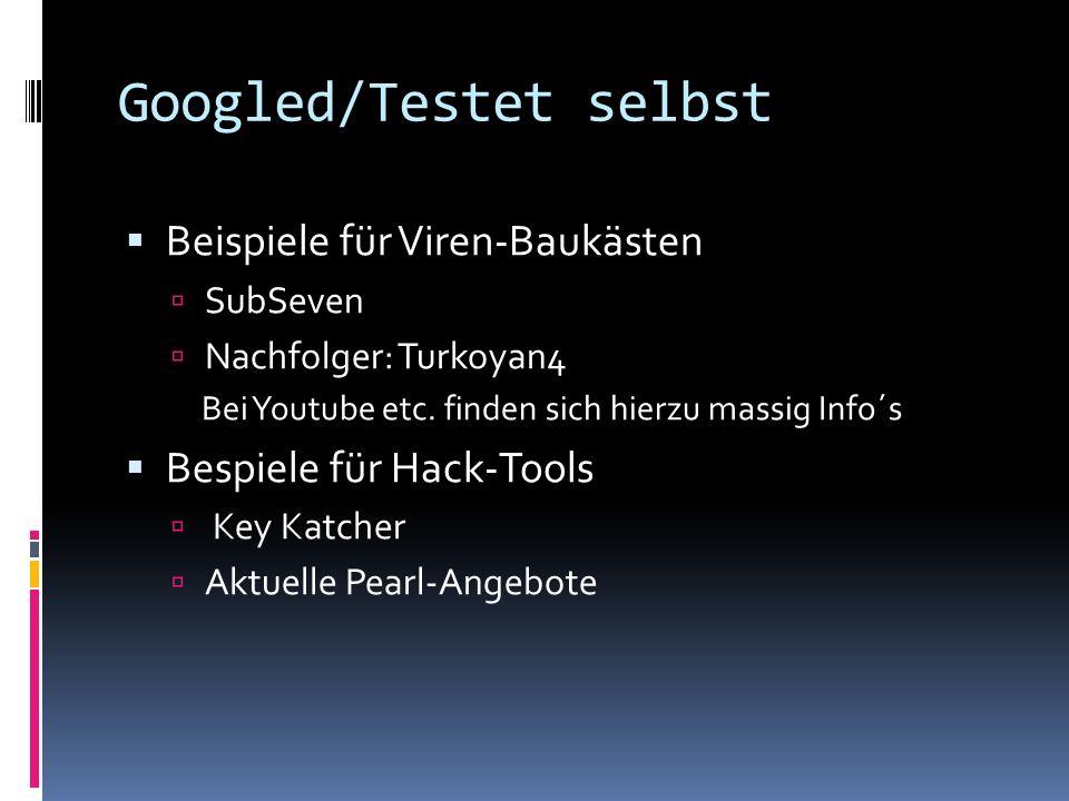Googled/Testet selbst Beispiele für Viren-Baukästen SubSeven Nachfolger: Turkoyan4 Bei Youtube etc. finden sich hierzu massig Info´s Bespiele für Hack