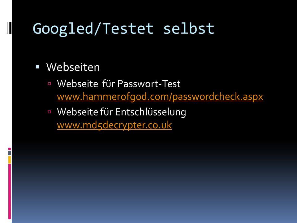 Googled/Testet selbst Webseiten Webseite für Passwort-Test www.hammerofgod.com/passwordcheck.aspx www.hammerofgod.com/passwordcheck.aspx Webseite für