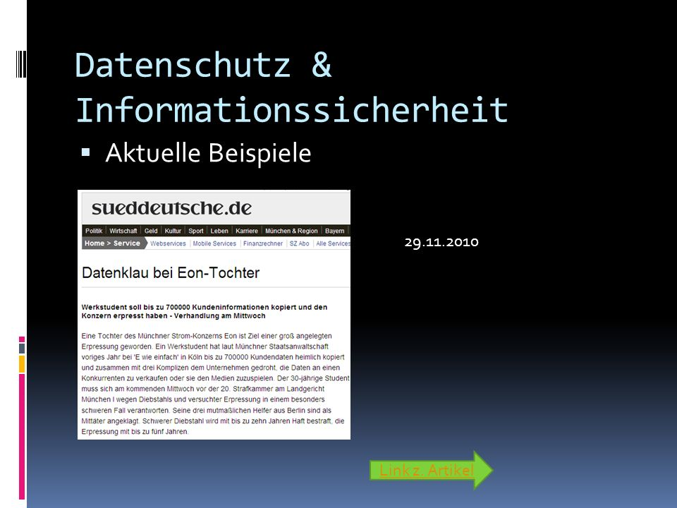 Datenschutz & Informationssicherheit Aktuelle Beispiele Link z. Artikel 29.11.2010