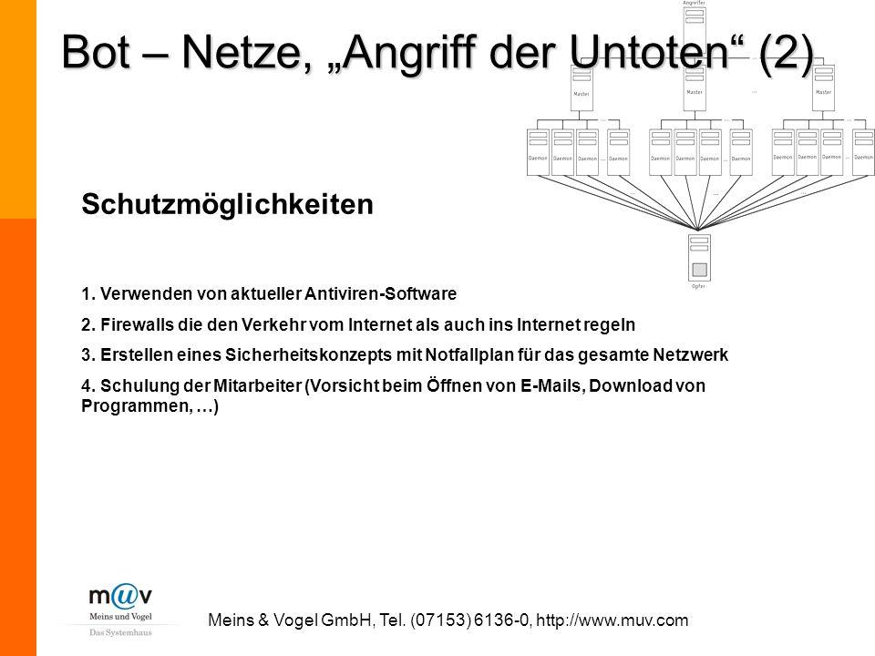 Meins & Vogel GmbH, Tel. (07153) 6136-0, http://www.muv.com Schutzmöglichkeiten 1. Verwenden von aktueller Antiviren-Software 2. Firewalls die den Ver