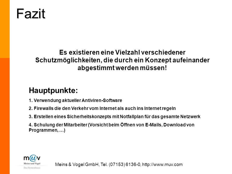 Meins & Vogel GmbH, Tel. (07153) 6136-0, http://www.muv.com Es existieren eine Vielzahl verschiedener Schutzmöglichkeiten, die durch ein Konzept aufei