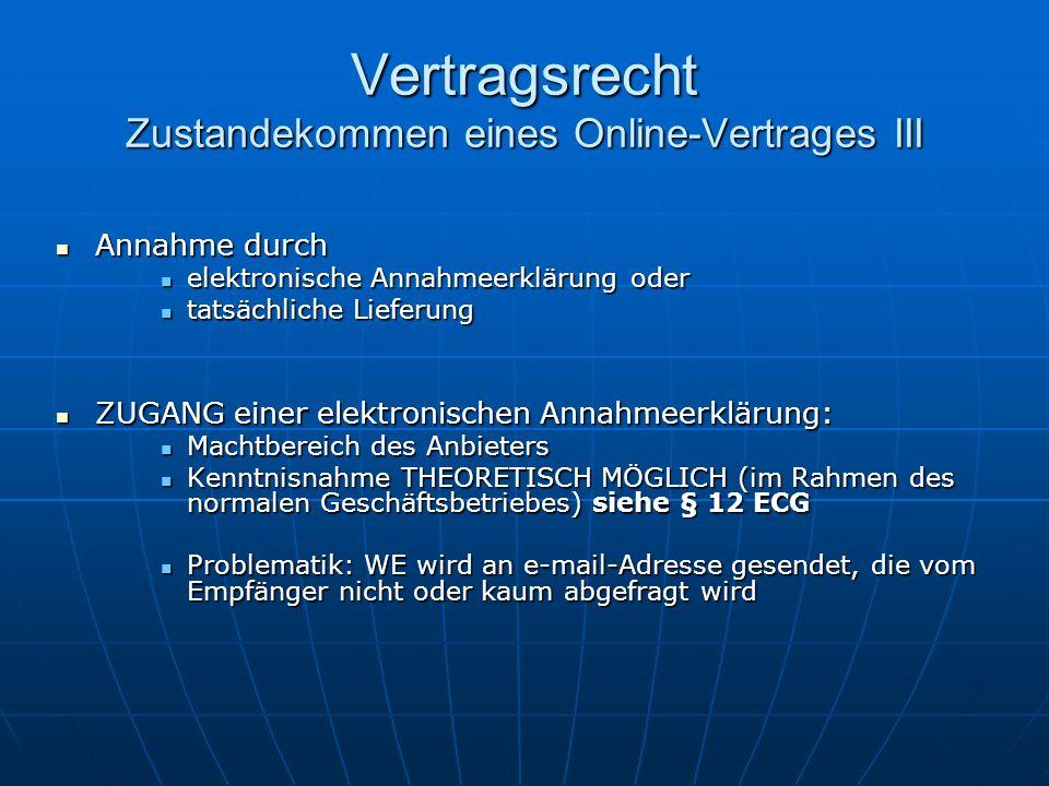 Vertragsrecht Zustandekommen eines Online-Vertrages III Annahme durch Annahme durch elektronische Annahmeerklärung oder elektronische Annahmeerklärung