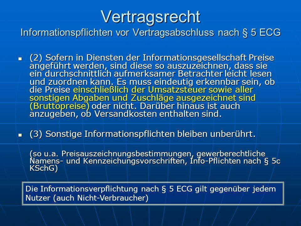 Vertragsrecht Informationspflichten vor Vertragsabschluss nach § 5 ECG (2) Sofern in Diensten der Informationsgesellschaft Preise angeführt werden, si
