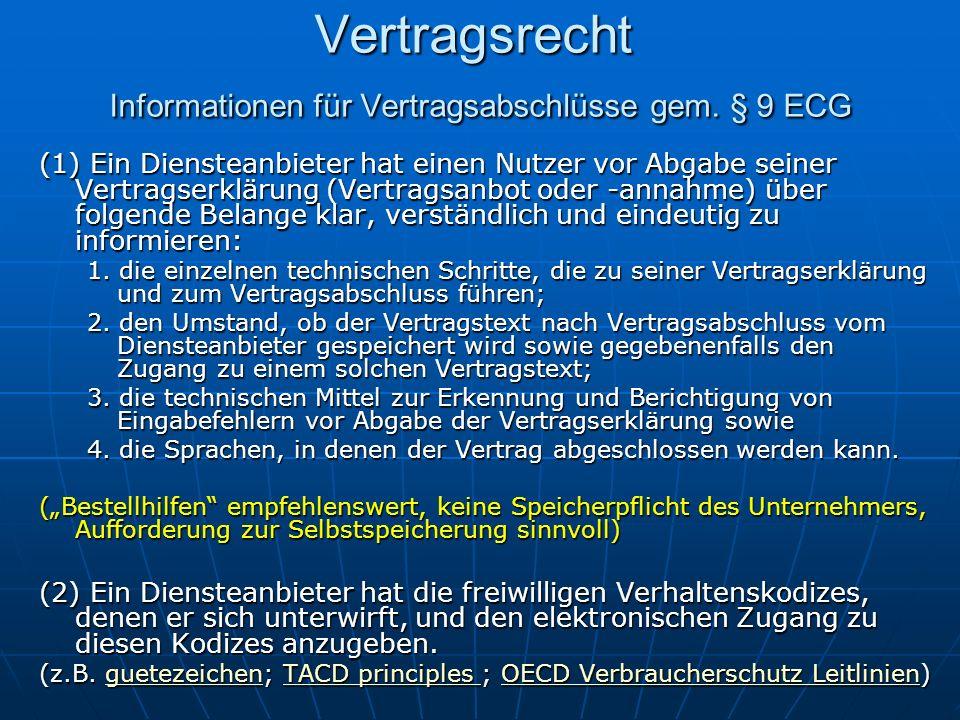 Vertragsrecht Informationen für Vertragsabschlüsse gem. § 9 ECG (1) Ein Diensteanbieter hat einen Nutzer vor Abgabe seiner Vertragserklärung (Vertrags