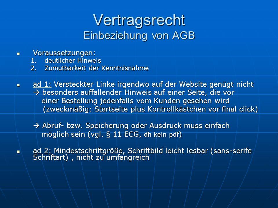 Vertragsrecht Einbeziehung von AGB Voraussetzungen: Voraussetzungen: 1.deutlicher Hinweis 2.Zumutbarkeit der Kenntnisnahme ad 1: Versteckter Linke irg