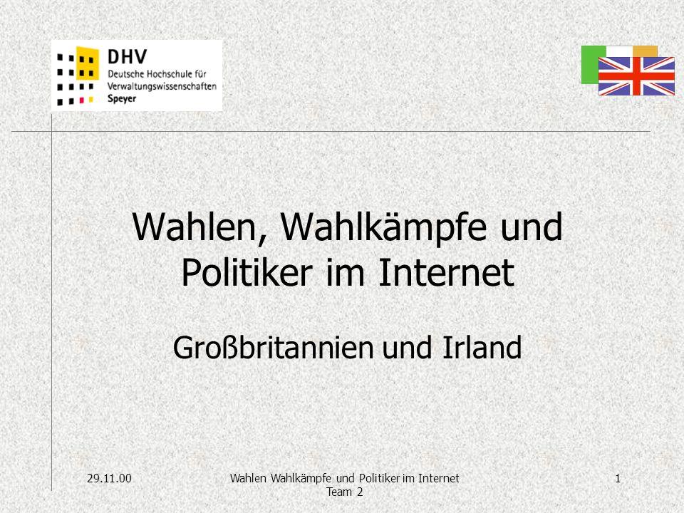 29.11.001Wahlen Wahlkämpfe und Politiker im Internet Team 2 Wahlen, Wahlkämpfe und Politiker im Internet Großbritannien und Irland
