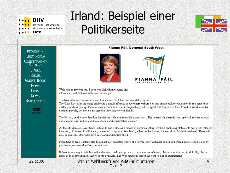 29.11.0015Wahlen Wahlkämpfe und Politiker im Internet Team 2 Reformen des Wahlverfahrens Bericht des Home Offices on Electoral Procedures (Stand 10/99) –Electronic voting: supplementing polling booths and polling stations with automated voting equipment, telephone voting or on-line remote voting via the internet.