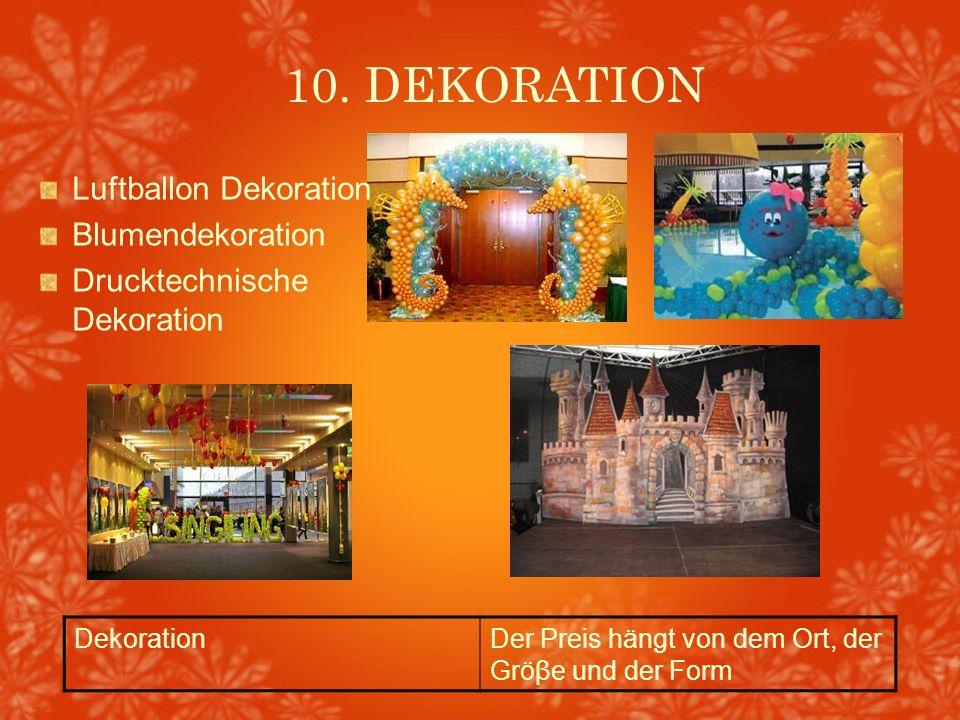 10. DEKORATION DekorationDer Preis hängt von dem Ort, der Gröβe und der Form Luftballon Dekoration Blumendekoration Drucktechnische Dekoration
