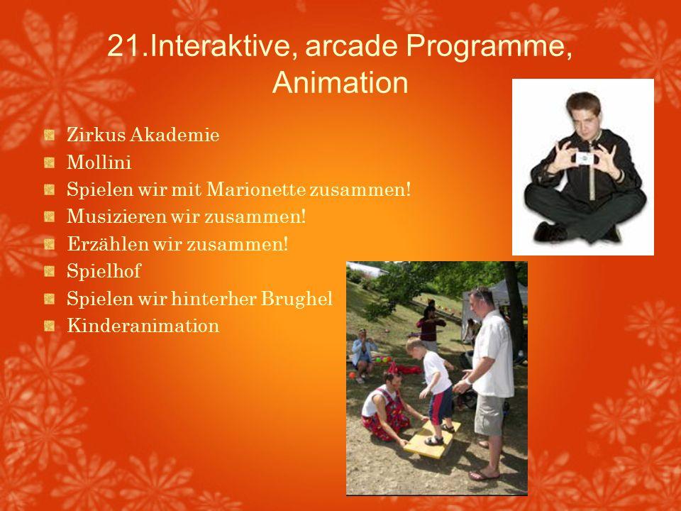 21.Interaktive, arcade Programme, Animation Zirkus Akademie Mollini Spielen wir mit Marionette zusammen! Musizieren wir zusammen! Erzählen wir zusamme