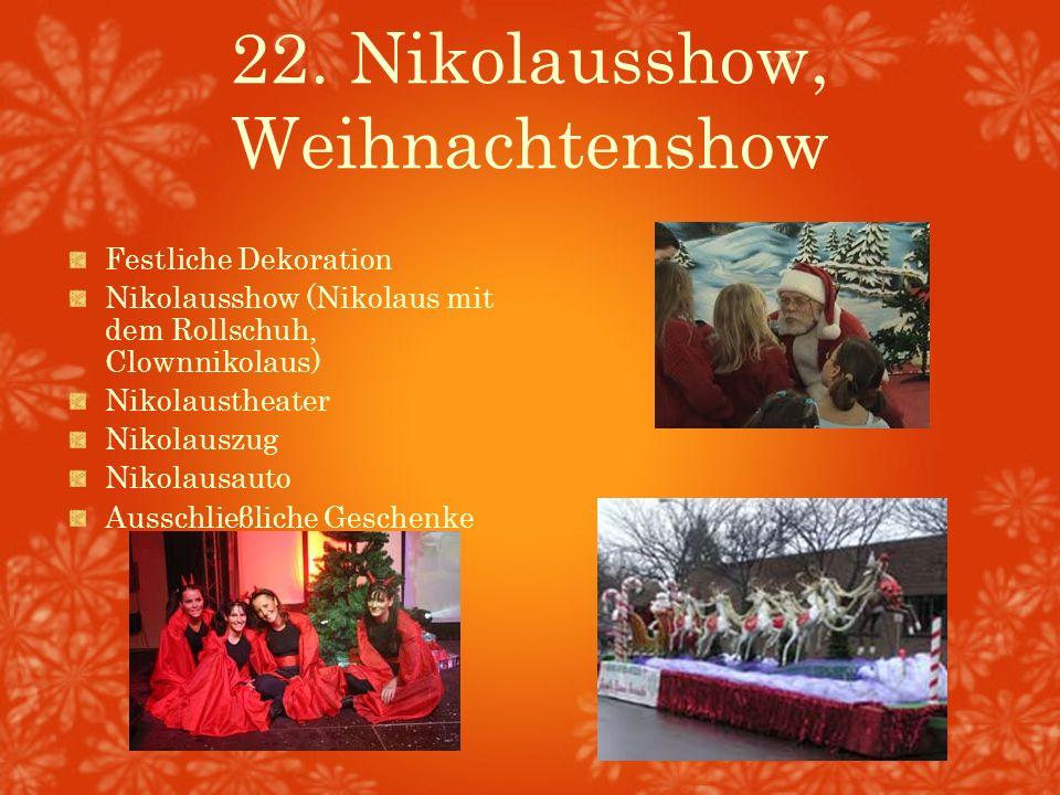 22. Nikolausshow, Weihnachtenshow Festliche Dekoration Nikolausshow (Nikolaus mit dem Rollschuh, Clownnikolaus) Nikolaustheater Nikolauszug Nikolausau