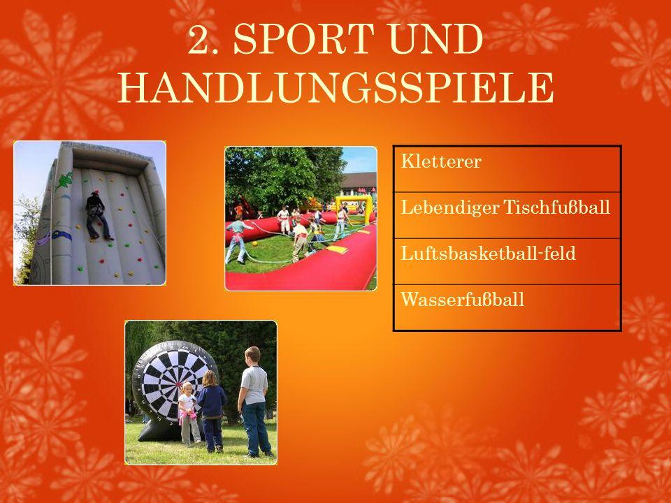 2. SPORT UND HANDLUNGSSPIELE Kletterer Lebendiger Tischfuβball Luftsbasketball-feld Wasserfuβball