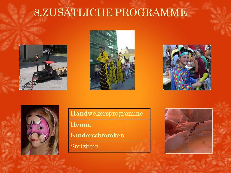8.ZUSÄTLICHE PROGRAMME Handwekersprogramme Henna Kinderschminken Stelzbein