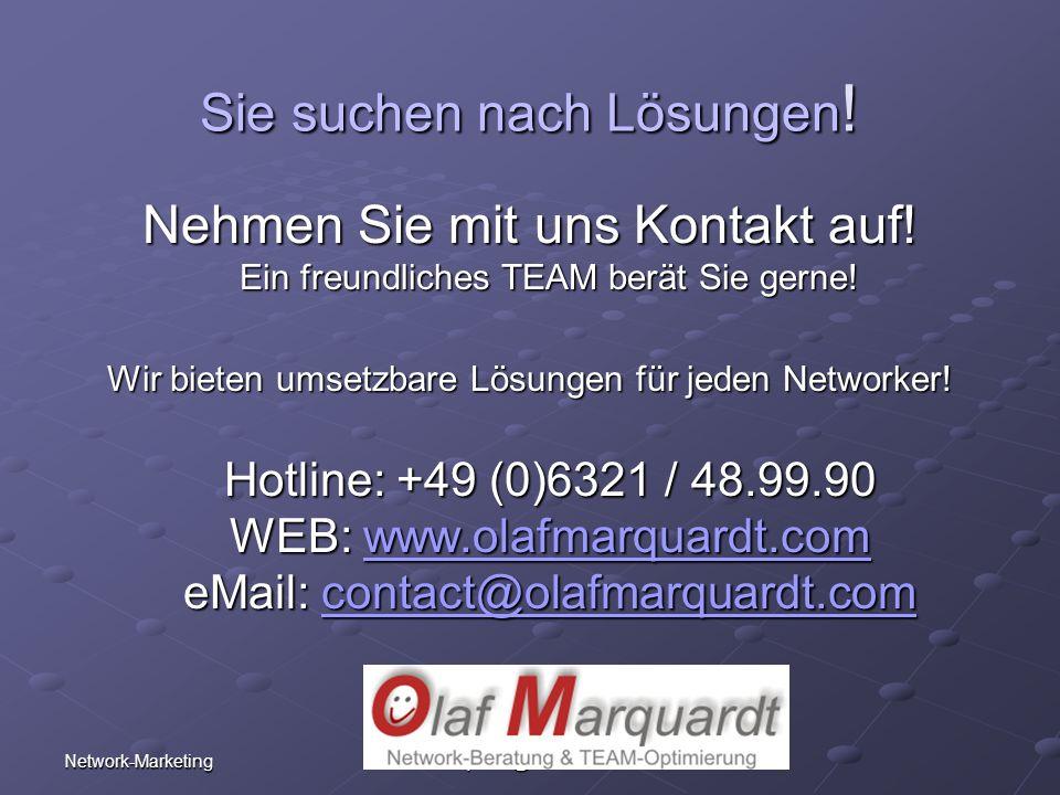 Network-Marketing Olaf Marquardt Telefon: +49 (0)6321 - 48.99.90 eMail: marquardt@advance5.de Sie suchen nach Lösungen ! Nehmen Sie mit uns Kontakt au