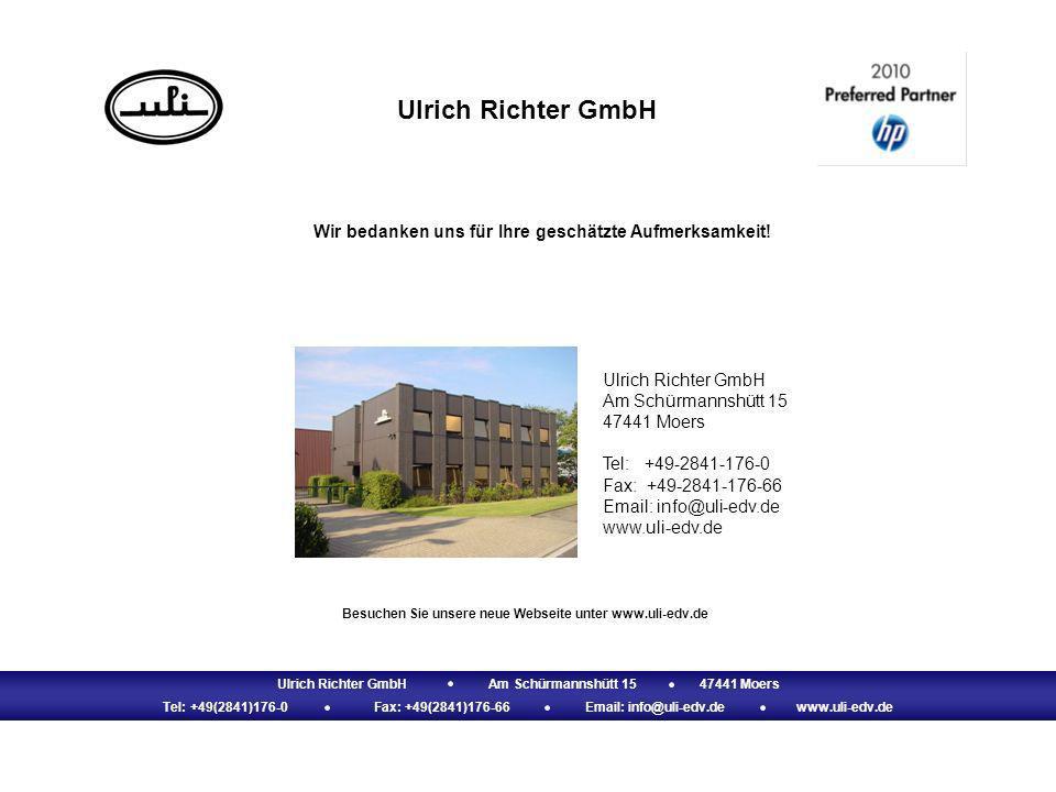 Ulrich Richter GmbHAm Schürmannshütt 1547441 Moers Tel: +49(2841)176-0Fax: +49(2841)176-66Email: info@uli-edv.dewww.uli-edv.de Ulrich Richter GmbH Wir