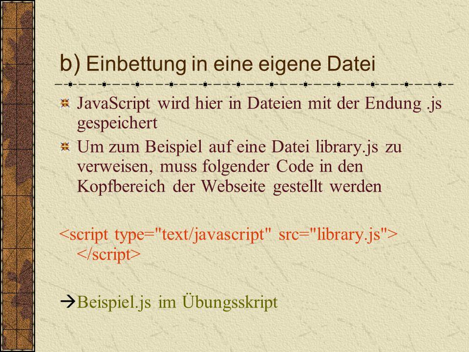 P osition des Scripts innerhalb des html- Körpers daher braucht der Browser noch den Hinweis, welche Art von Inhalt er in script vorfindet Hier die Unterscheidung zweier Attribute, language und type.