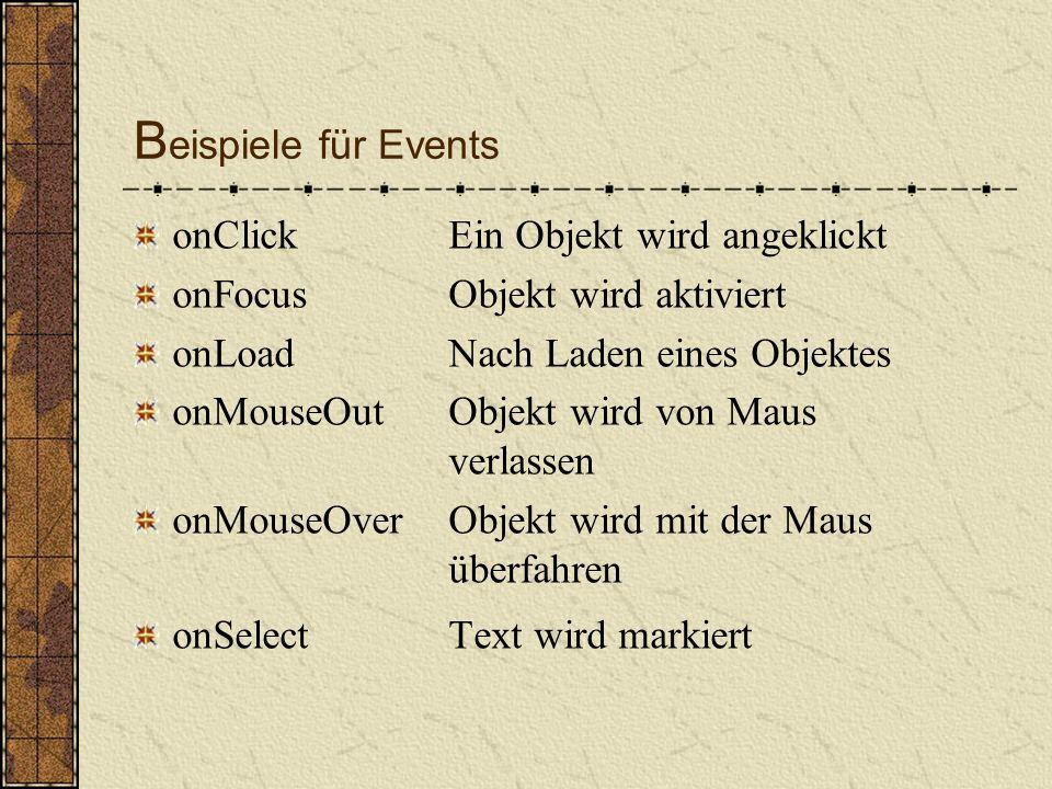 I dealform der Einbettung Die Position von script im Kopf der Seite bietet sich an, um dort Funktionen, Variablen und weitere Datenstrukturen zu definieren, die zu einem späteren Zeitpunkt verwendet werden Um auf Ereignisse (Cursorbewegung) reagieren zu können, wurden mit JavaScript besondere Attribute für einige HTML-Elemente definiert, die so genannten Event-Handler.